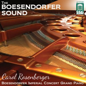 Carol Rosenberger: The Boesendorfer Sound | Boesendorfer Imperial Concert Grand Piano — Carol Rosenberger