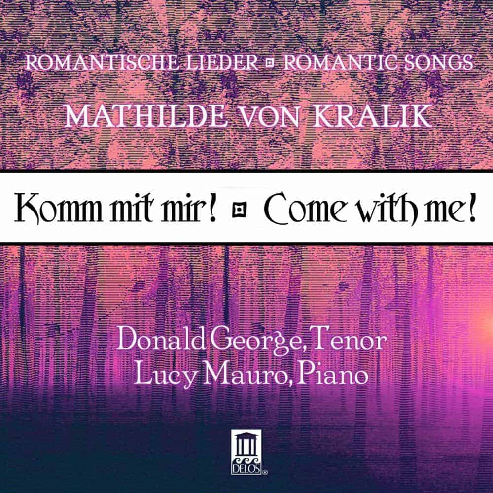 Komm mit mir! • Come with Me! Romantic Songs of Mathilde von Kralik