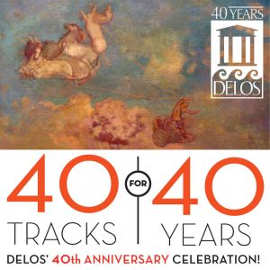 40 Tracks for 40 Years - Delos' 40th Anniversary Celebration