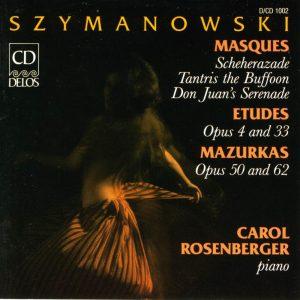 Szymanowski: Masques, Etudes, Mazurkas | Carol Rosenberger