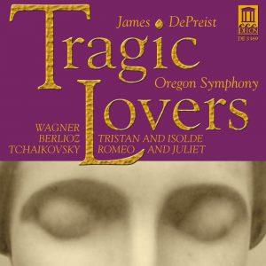 Tragic Lovers - James DePreist - Oregon Symphony - Featured Albums of the Week