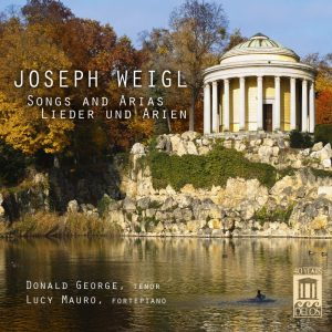 Joseph Weigl: Songs and Arias | Donald George | Lucy Mauro