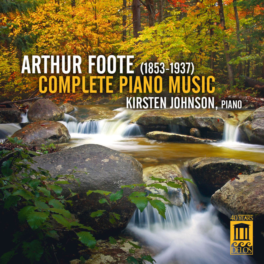 Arthur Foote: Complete Piano Music | Kirsten Johnson, piano