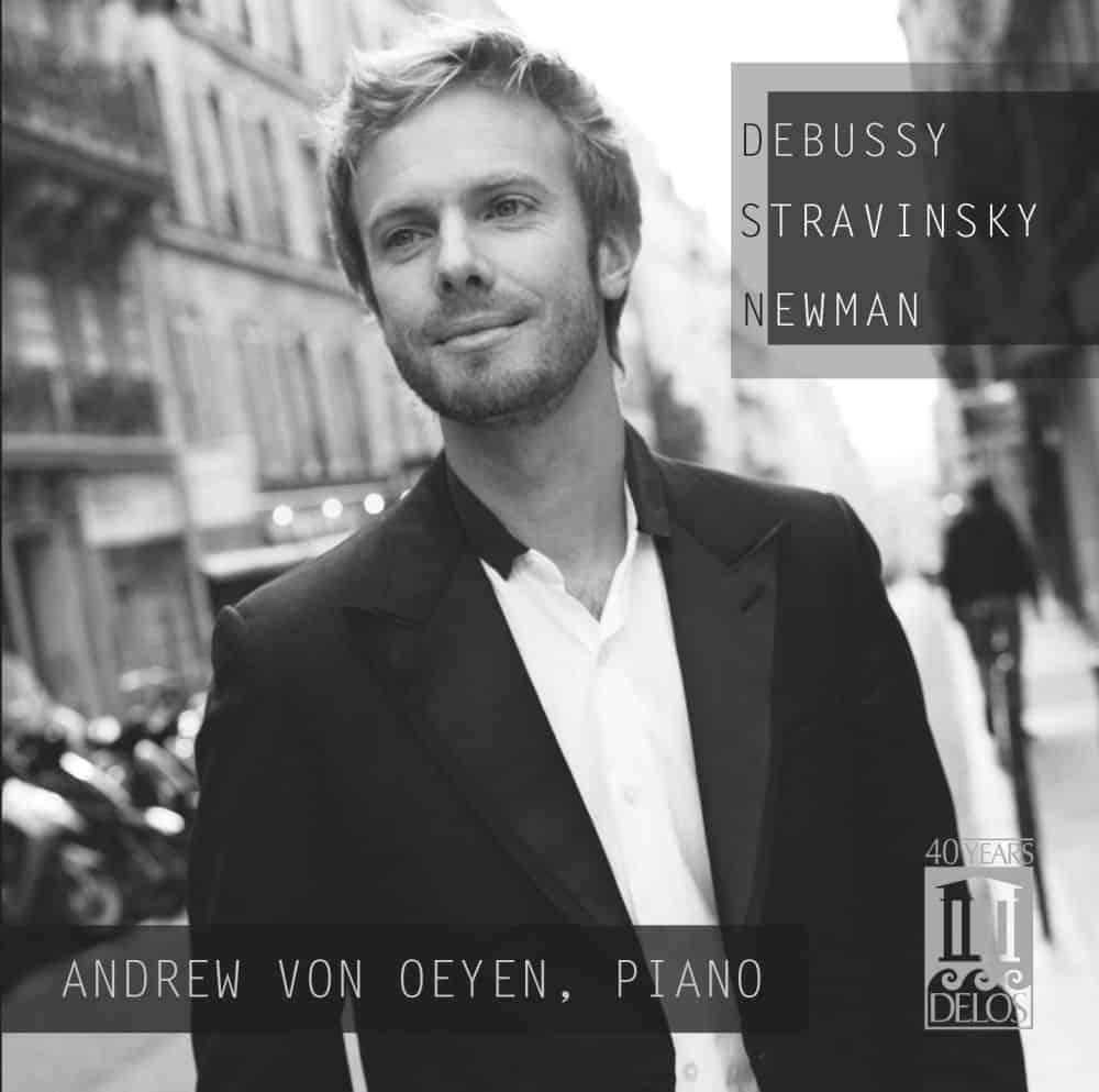 Andrew von Oeyen —Debussy, Stravinsky & Newman