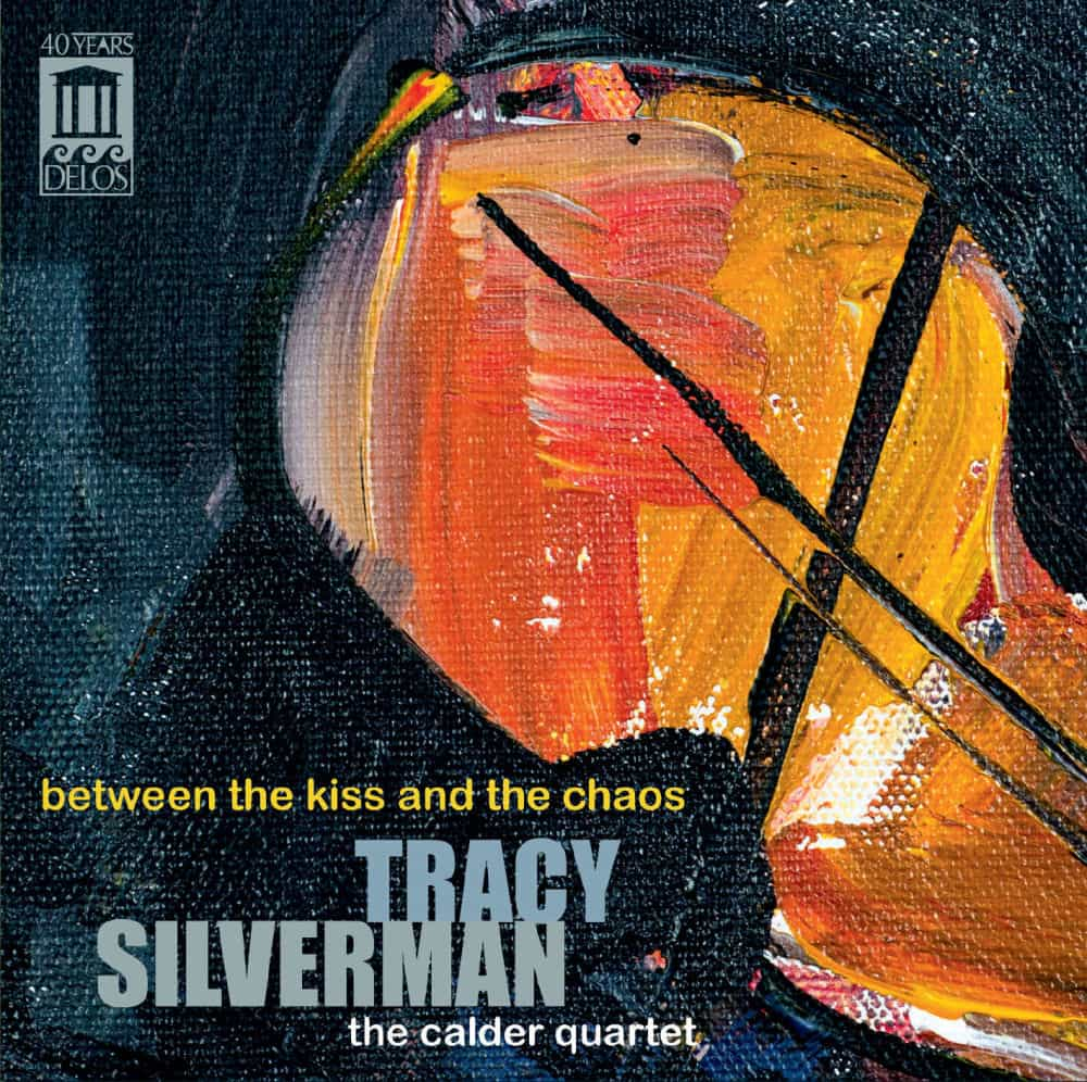 Tracy Silverman Between the Kiss and the Chaos now available for download and streaming