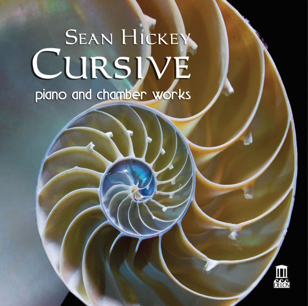 Sean Hickey: Cursive — Piano and Chamber Works