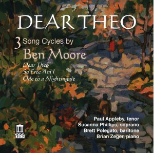 Dear Theo: Three Song Cycles by Ben Moore