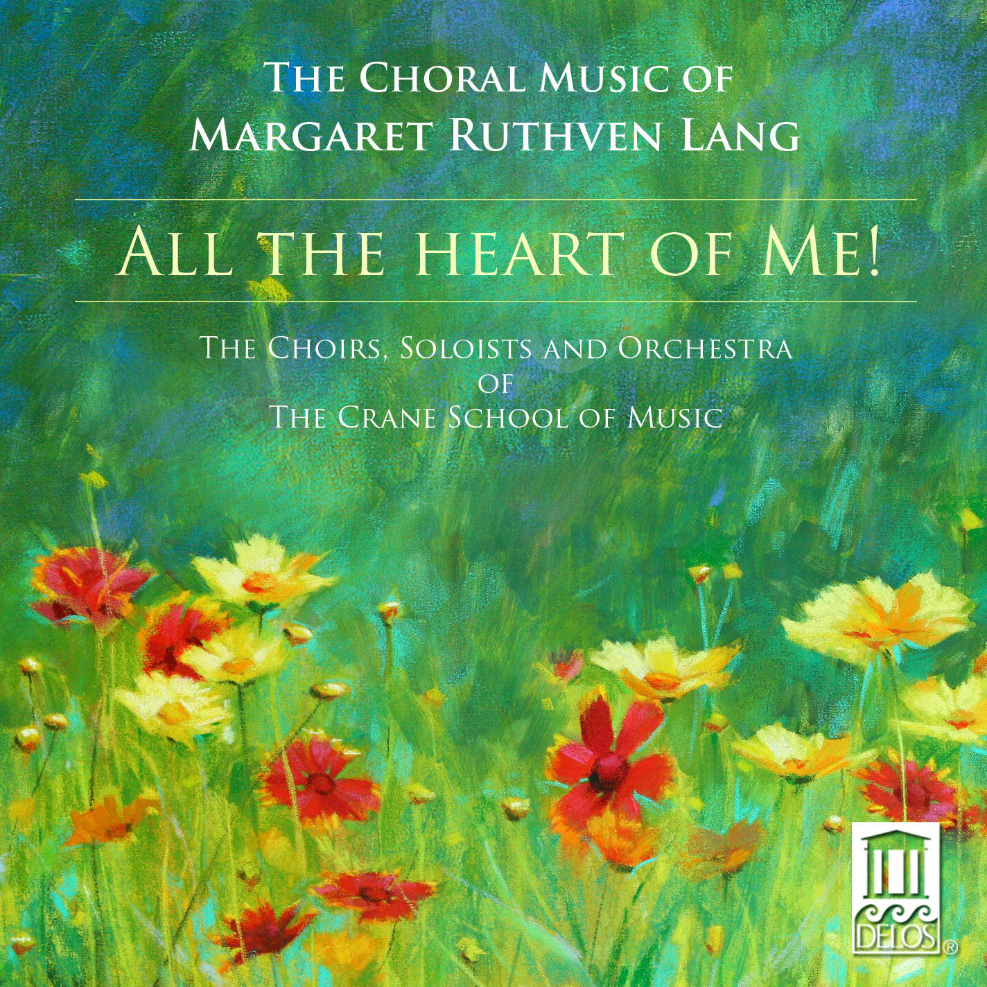 All the Heart of Me: The Choral Music of Margaret Ruthven Lang