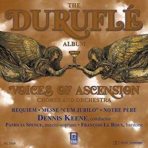 The Durufle Album: Requiem, Messe cum jubilo, Notre Pere