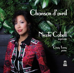 Nicole Cabell —Chanson d'avril: French chansons and mélodies