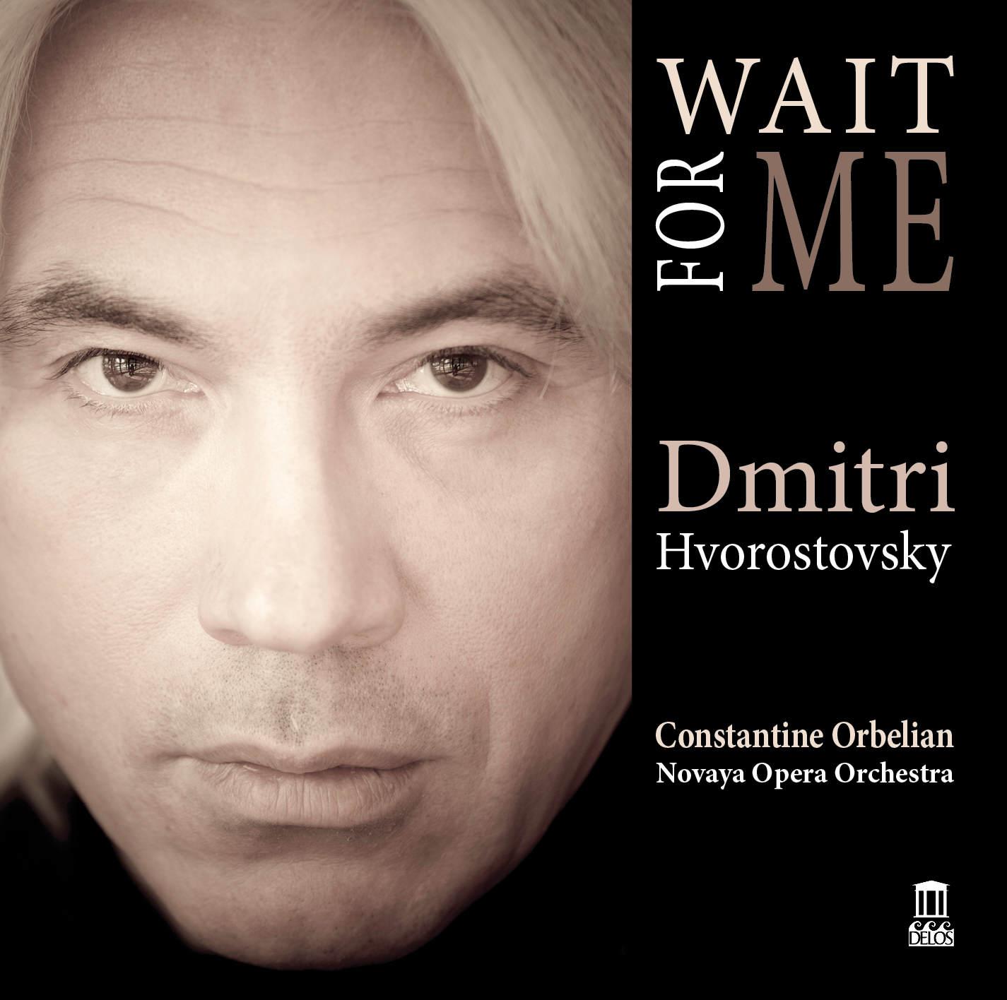 Dmitri Hvorostovsky: Wait For Me