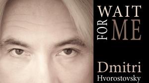 Dmitri Hvorostovsky: Wait For Me — YouTube