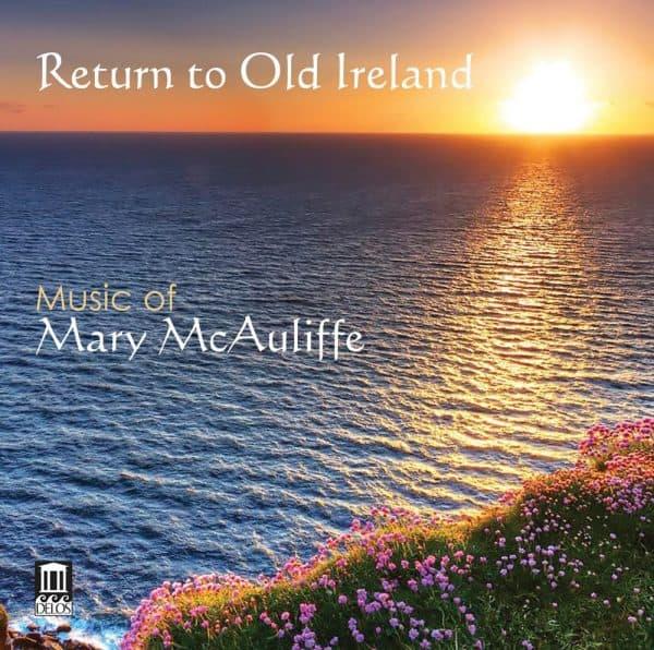 Return to Old Ireland: Music of Mary McAuliffe