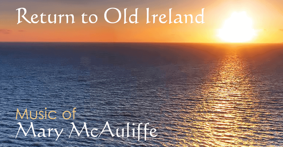 Return to Old Ireland: Music of Mary McAuliffe