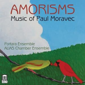 Amorisms – Music of Paul Moravec