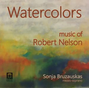 Watercolors: Music of Robert Nelson