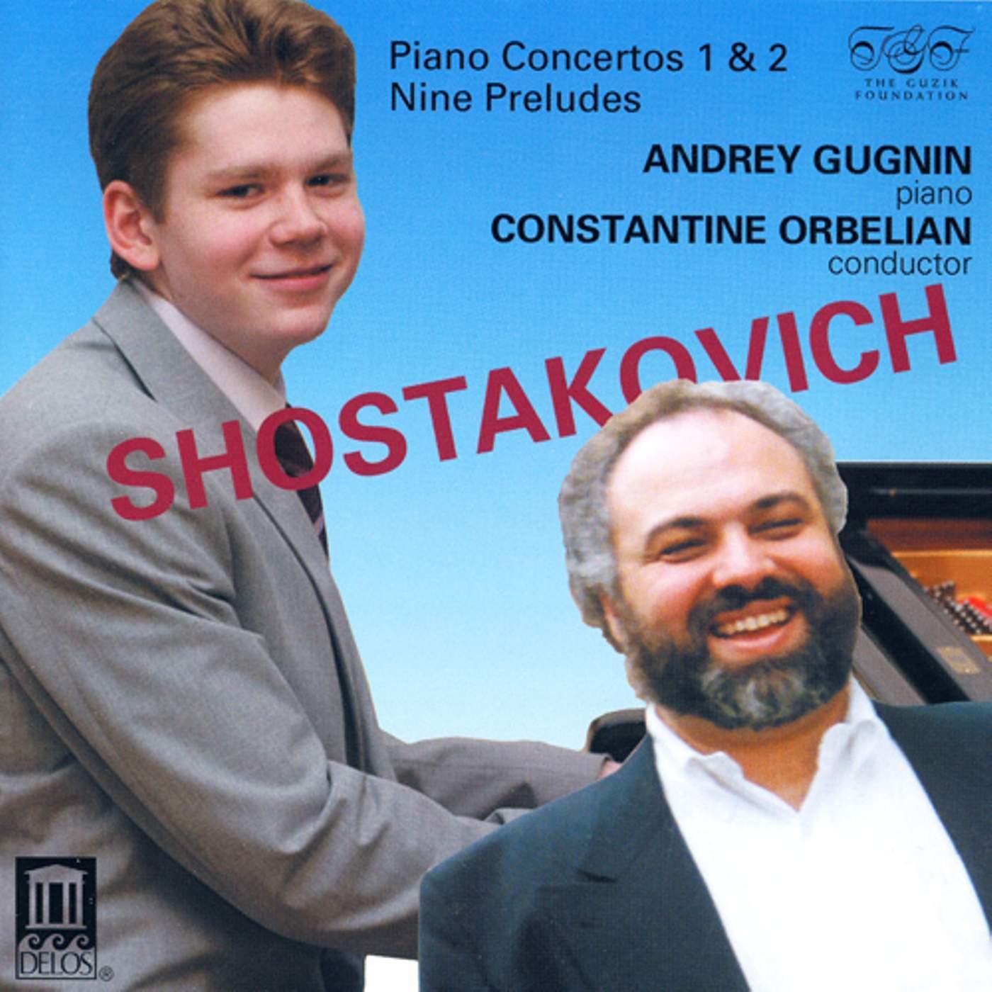 Andrey Gugnin | Shostakovich Piano Concertos 1 & 2; 9 Preludes
