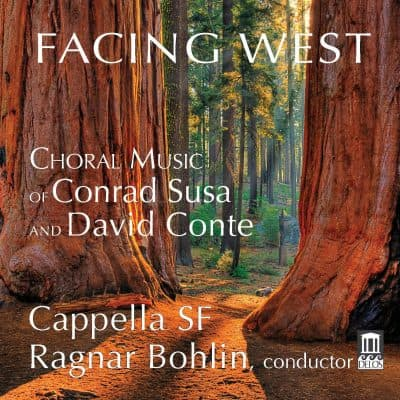 Facing West: Choral Music of Conrad Susa and David Conte