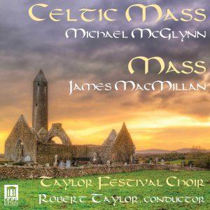 Michael McGlynn: Celtic Mass   James MacMillan: Mass