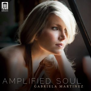 Amplified Soul: Gabriela Martinez