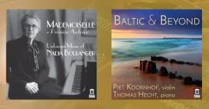 April 2017 - Mademoiselle - Première Audience: Unknown Music of Nadia Boulanger   Baltic & Beyond