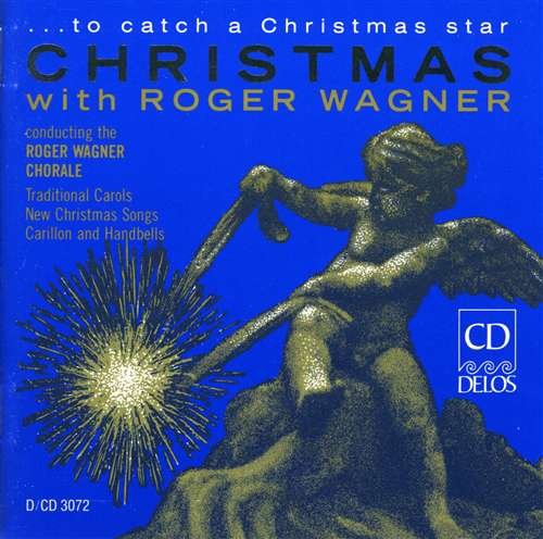 Catch A Christmas Star.To Catch A Christmas Star Roger Wagner