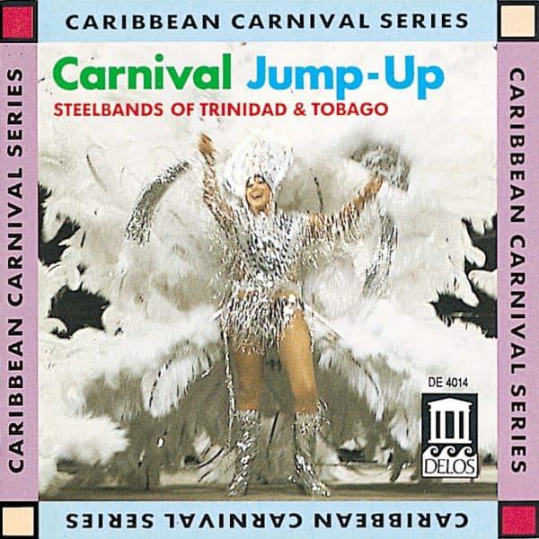 Carnival Jump Up - Steelbands of Trinidad & Tobago