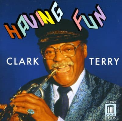 Having Fun - Clark Terry