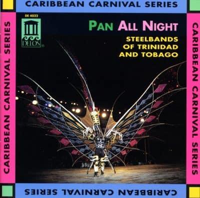 Pan All Night - Steelbands of Trinidad & Tobago