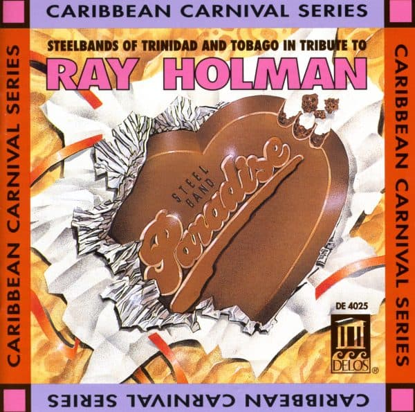 Tribute to Ray Holman - Steelbands of Trinidad & Tobago