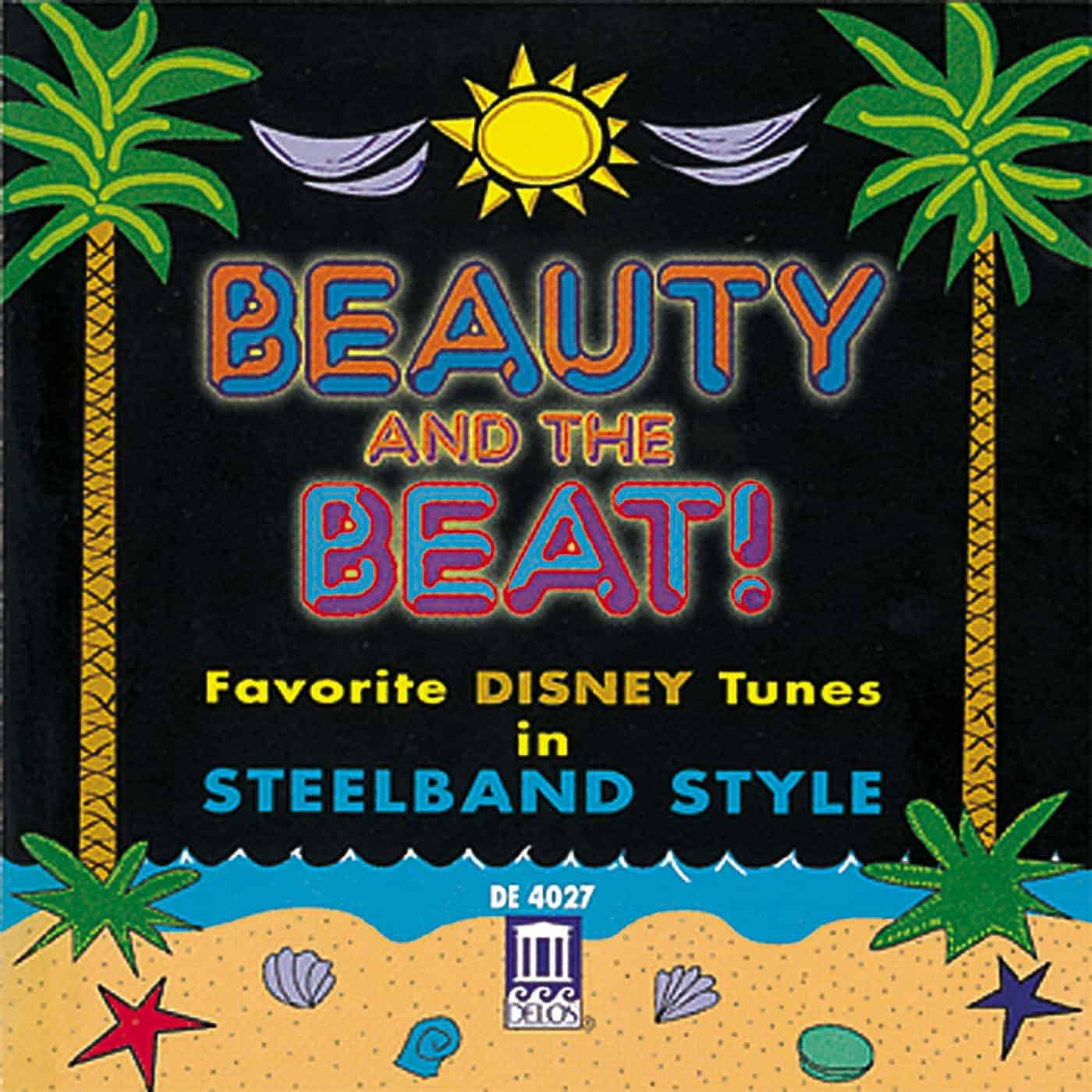 Beauty and the Beat!: Favorite Disney Tunes in Steelband Style