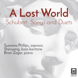 A Lost World: Schubert Songs and Duets