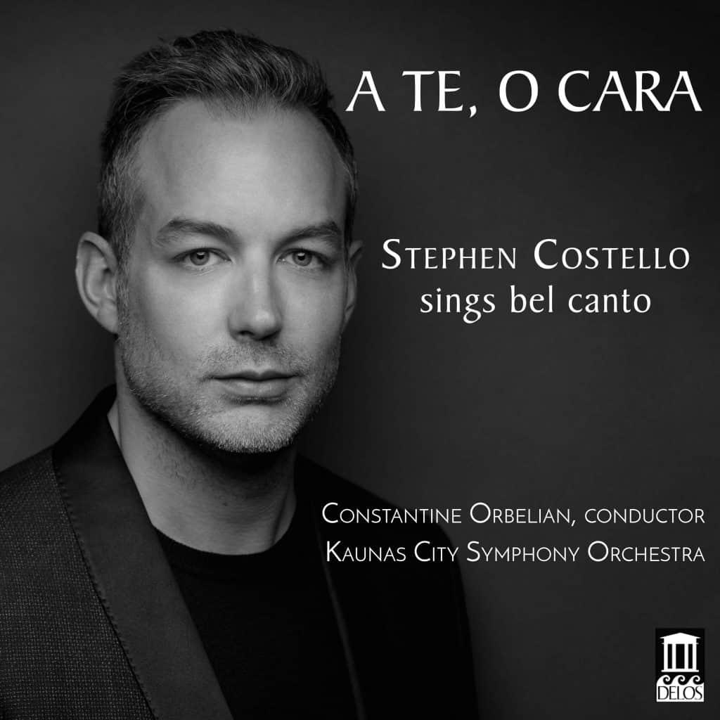 A Te, O Cara: Stephen Costello Sings Bel Canto - cover
