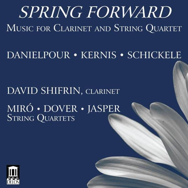 Spring Forward: Music for Clarinet and String Quartet