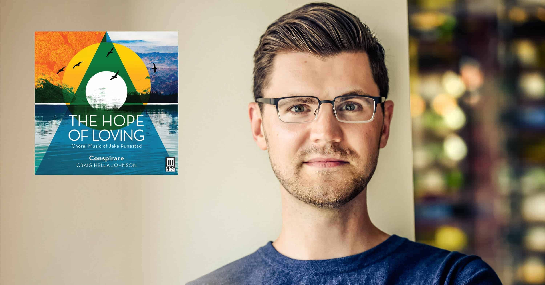 Jake Runestad with The Hope of Loving